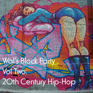 Wal's Block Party 2: 20th Century Hip-Hop - FREE Download!!
