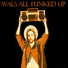 Go to Wals 'All Funked Up' Series!