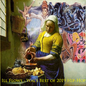 Ill Flows-Wal's Best of 2019 Hip-Hop