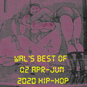 ILL Flows-Wal's Best of Q2 2020 Hip-Hop-FREE Download!