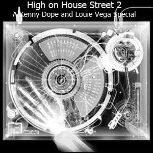 High on House Street 2  A Kenny ope and Louie Vega Special-FREE Download!