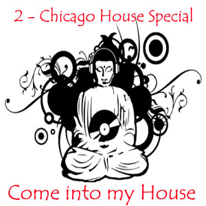 Come into my House - a Chicago Old School Special Mix. FREE DL.