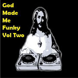 God Made Me Funky Vol Two - Free Download!!