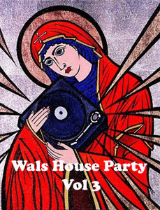 Wals House Party Vol 3 - as broadcast on Phase One Radio 2 March 2013.