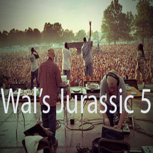 Wal's Jurassic 5 Mix-FREE Download!