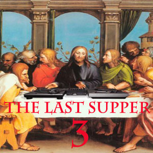 The Last Supper Vol 3 Mix-FREE Download!