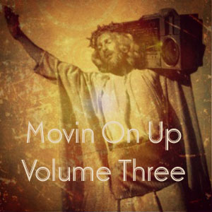 Movin On Up Vol Three - FREE Download!!!