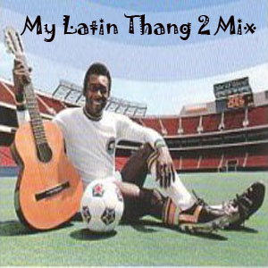 My Latin Thang 2 Mix