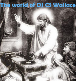 Download 'The World of DJ CS Wallace' NOW!!!