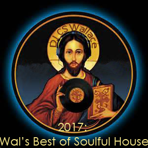 2017: Wal's Best of Soulful House-FREE Download!