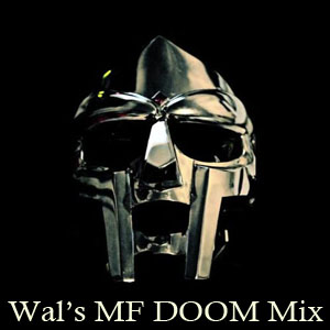 Wal's MF DOOM Mix-FREE Download!