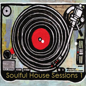 Soulful House Sessions 1 - FREE Download!