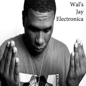Wal's Jay Electronica-FREE Download!